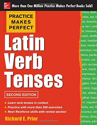 Practice Makes Perfect Latin Verb Tenses' 2nd Edition