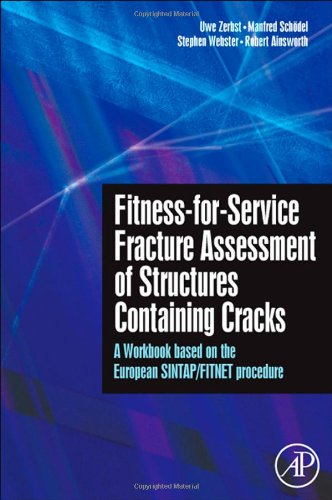 Fitness-For-Service Fracture Assessment Of Structures Containing Cracks : A Workbook Based On The European Sintap/Fitnet Procedure