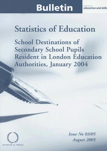 School Destinations Of Secondary School Pupils Resident In London Education Authorities' January 2004: Statistics Of Education Bulletin Issue No 03/05