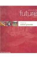 Schools For The Future: Designing School Grounds