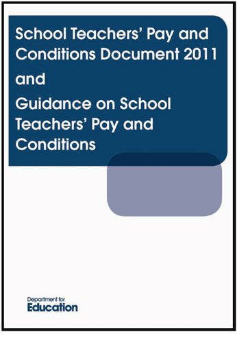 School Teachers Pay And Conditions Document 2011 And Guidance On School Teachers Pay And Conditions