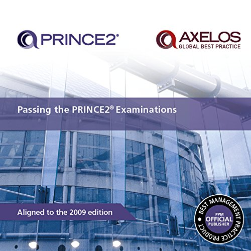 Passing the PRINCE2 Examinations: 2009