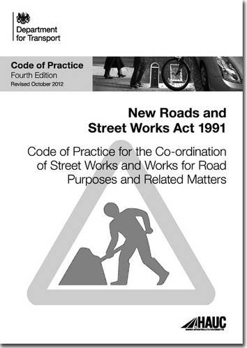 Code of Practice for the Co-ordination of Street Works and Works for Road Purposes and Related Matters (4th ed.' rev. Oct. 2012)