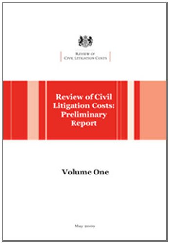 Review of Civil Litigation Costs: Preliminary Report: v. 1-2