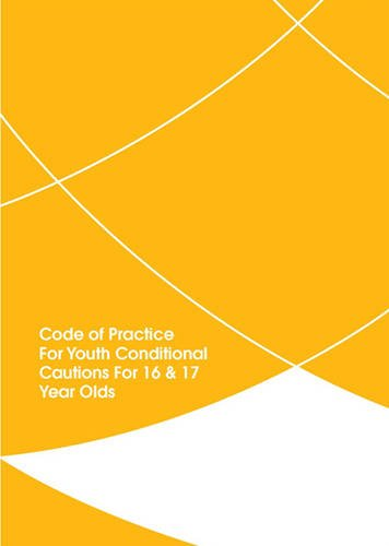 Code Of Practice For Youth Conditional Cautions For 16 And 17 Year Olds
