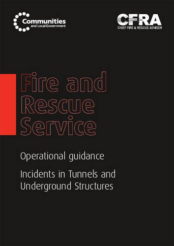 Fire And Rescue Service Operational Guidance - Incidents In Tunnels And Underground Structures