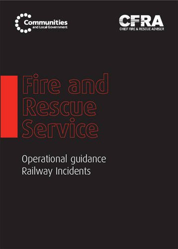 Fire And Rescue Service Operational Guidance - Railway Incidents