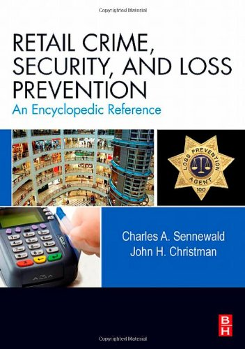 Retail Crime' Security' And Loss Prevention : An Encyclopedic Reference