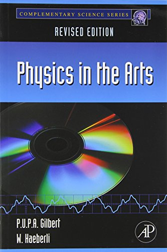Physics in the Arts: Revised Edition