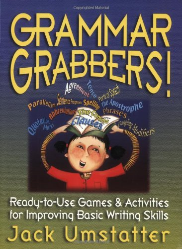 Grammar Grabbers! : Ready-To-Use Games And Activities For Improving Basic Writing Skills