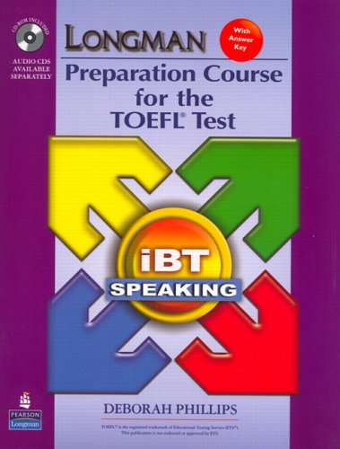 Longman Preparation Course For The Toefl(R) Test : Ibt Speaking (With Cd-Rom' 3 Audio Cds' And Answer Key)