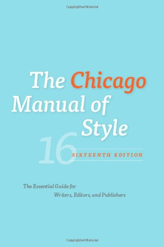 The Chicago Manual of Style: The Essential Guide for Writers' Editors and Publishers (16th edition)