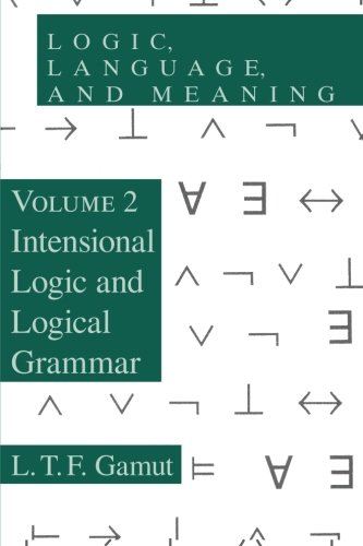 Logic' Language' And Meaning Vol. 2 : Intensional Logic And Logical Grammar