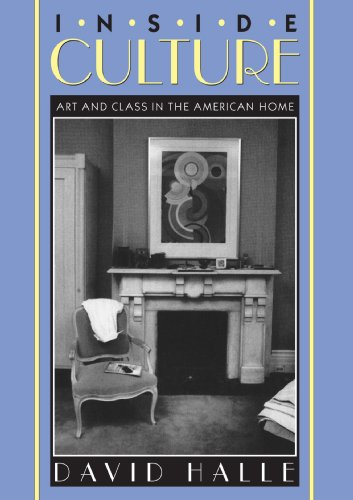 Inside Culture : Art And Class In The American Home