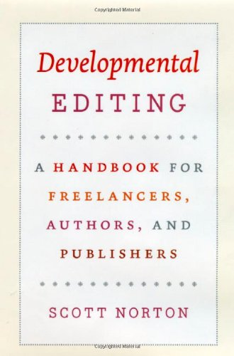 Developmental Editing: A Handbook for Freelancers' Authors' and Publishers