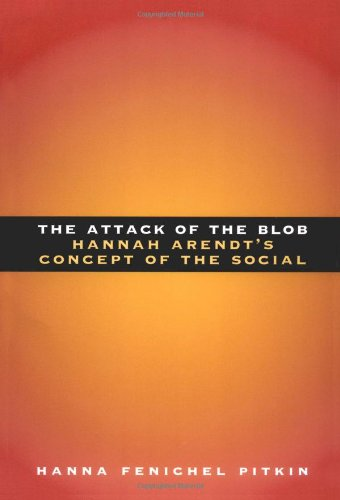 The Attack of the Blob: Hannah Arendts Concept of the Social (New edition)