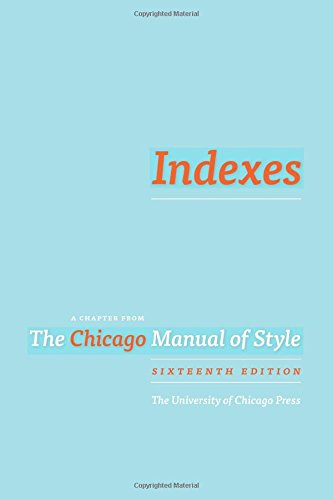 Indexes: A Chapter from the Chicago Manual of Style' 16th Ed.