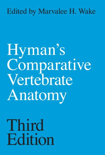 Hymans Comparative Vertebrate Anatomy (New ed of 3 Revised ed)
