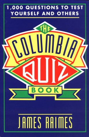 The Columbia Quiz Book: 1000 Questions to Test Yourself and Others (5th Revised edition)