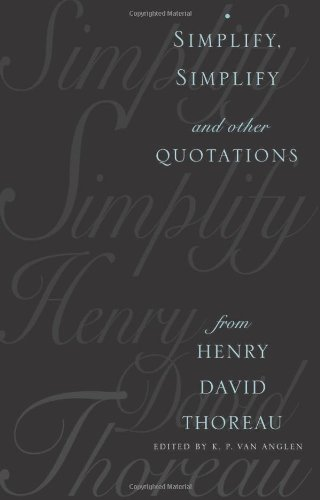 Simplify' Simplify: And Other Quotations from Henry David Thoreau