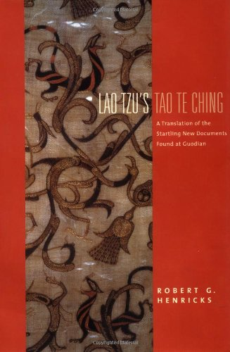 Lao Tzus Tao Te Ching: A Translation of the Startling New Documents Found at Guodian
