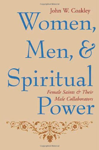 Women' Men' and Spiritual Power: Female Saints and Their Male Collaborators