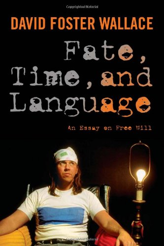 Fate' Time' and Language: An Essay on Free Will