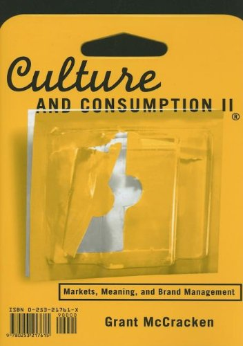 Culture and Consumption: Markets' Meaning' and Brand Management: v. 2