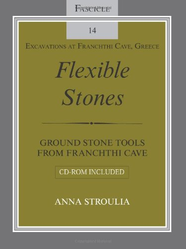Flexible Stones: Ground Stone Tools from Franchthi Cave' Fascicle 14' Excavations at Franchthi Cave' Greece