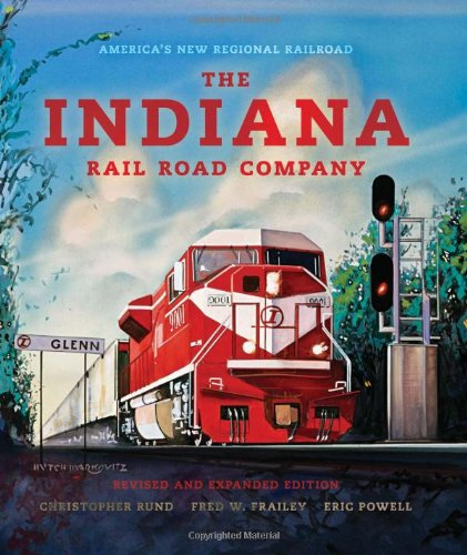 The Indiana Rail Road Company: Americas New Regional Railroad