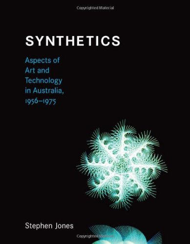 Synthetics: Aspects of Art and Technology in Australia' 1956-1975