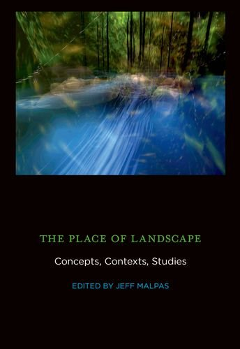 The Place of Landscape: Concepts' Contexts' Studies