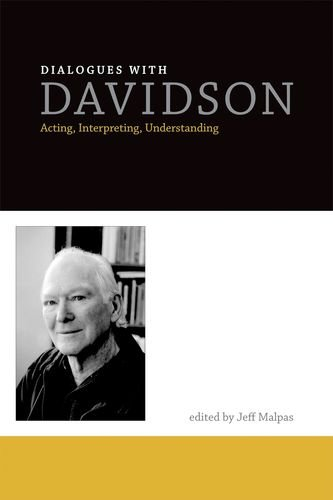Dialogues with Davidson: Acting' Interpreting' Understanding