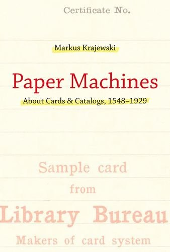 Paper Machines: About Cards & Catalogs' 1548-1929