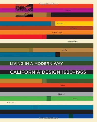 California Design' 1930-1965: Living in a Modern Way