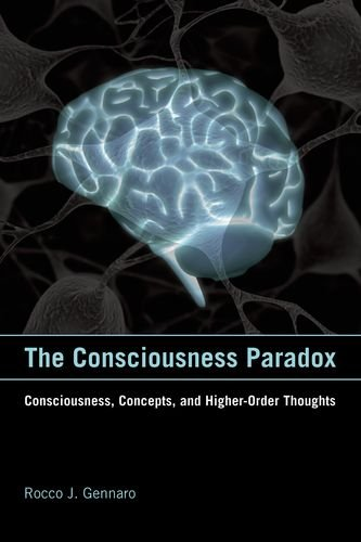 The Consciousness Paradox: Consciousness' Concepts' and Higher-Order Thoughts (Representation and Mind)
