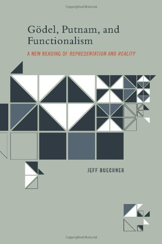 Godel' Putnam' and Functionalism: A New Reading of Representation and Reality