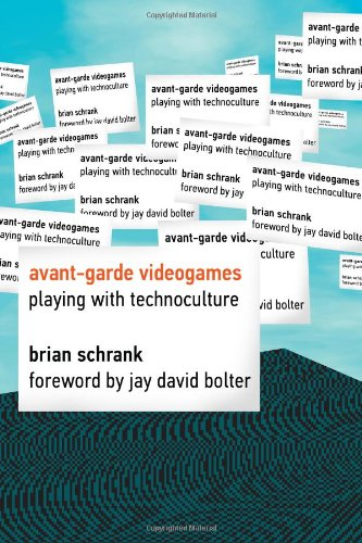 Avant-garde Videogames: Playing with Technoculture