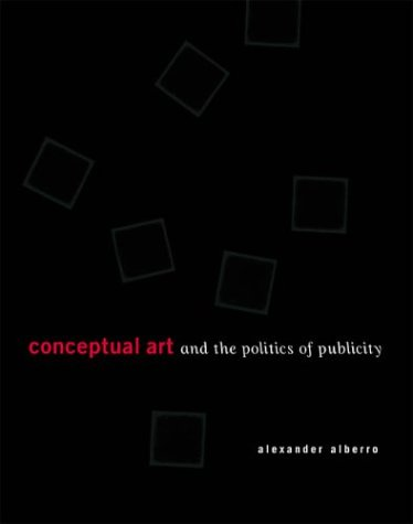 Conceptual Art and the Politics of Publicity (New edition)