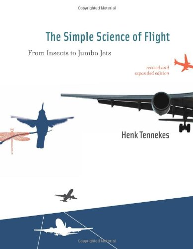 The Simple Science of Flight: From Insects to Jumbo Jets (Revised and Expanded ed)