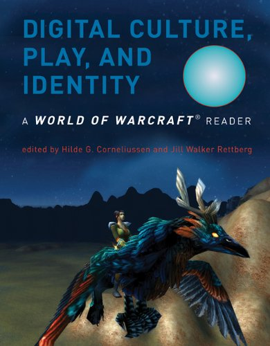 Digital Culture' Play' and Identity: A World of Warcraft Reader