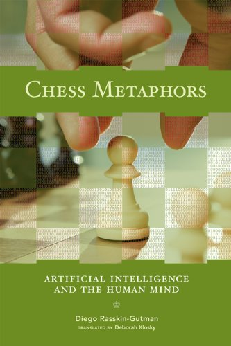 Chess Metaphors: Artificial Intelligence and the Human Mind: Artifical Intelligence and the Human Mind