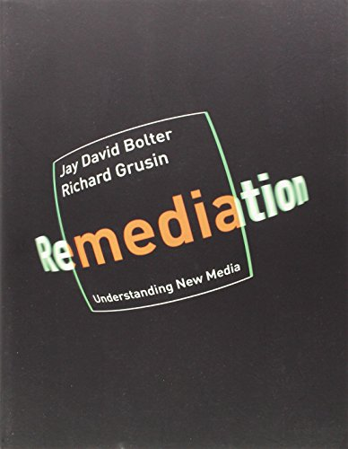 Remediation: Understanding New Media (New edition)