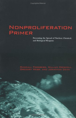 Nonproliferation Primer: Preventing the Spread of Nuclear' Chemical and Biological Weapons
