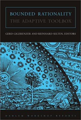 Bounded Rationality: The Adaptive Toolbox (New edition)