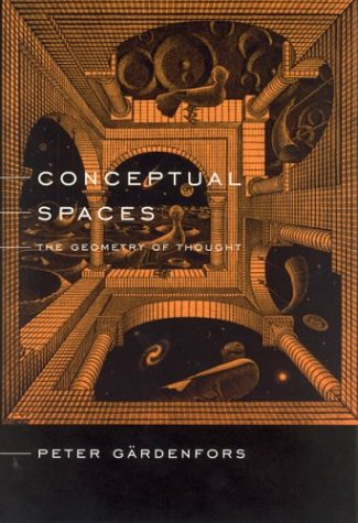 Conceptual Spaces: The Geometry of Thought (New edition)