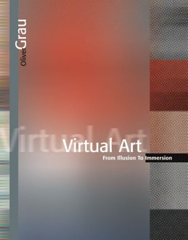 Virtual Art: From Illusion to Immersion (New edition)