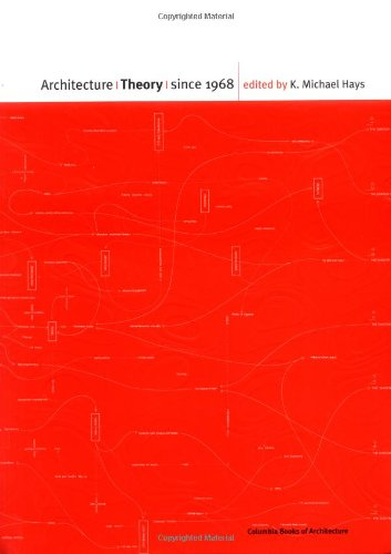 Architecture Theory Since 1968 (New edition)