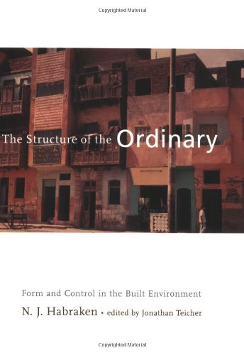 The Structure of the Ordinary: Form and Control in the Built Environment (New edition)