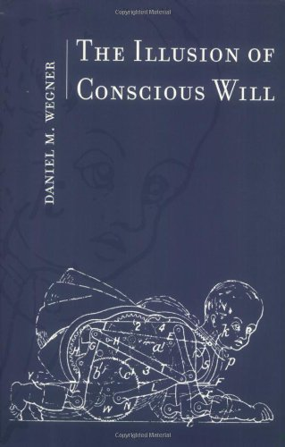 Illusion of Conscious Will (New edition)